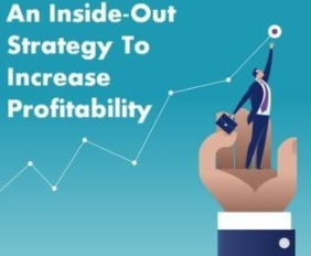 An Inside-Out Strategy To Increase Profitability